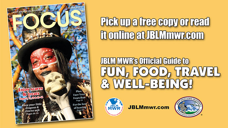 October e-Focus Magazine -- Click here for JBLM MWR events and activities for the month of October 2018.