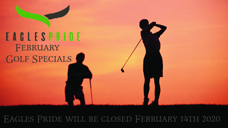 Eagle's Pride February Golf Specials