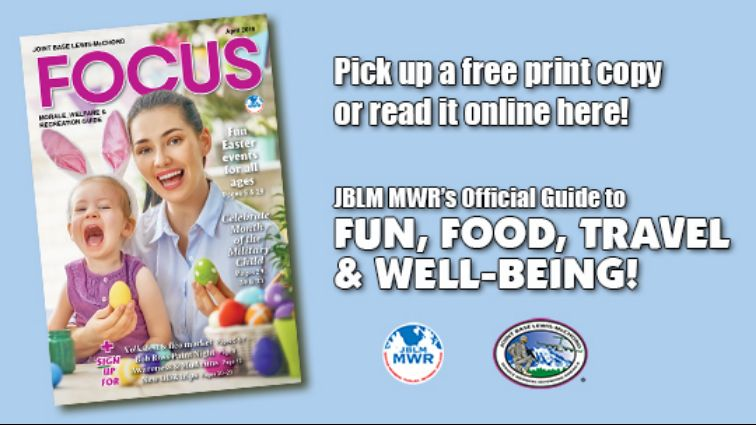 April e-Focus Magazine -- Click here for JBLM MWR events and activities for the month of April 2019.
