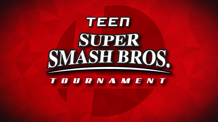 Teen Super Smash Tournament