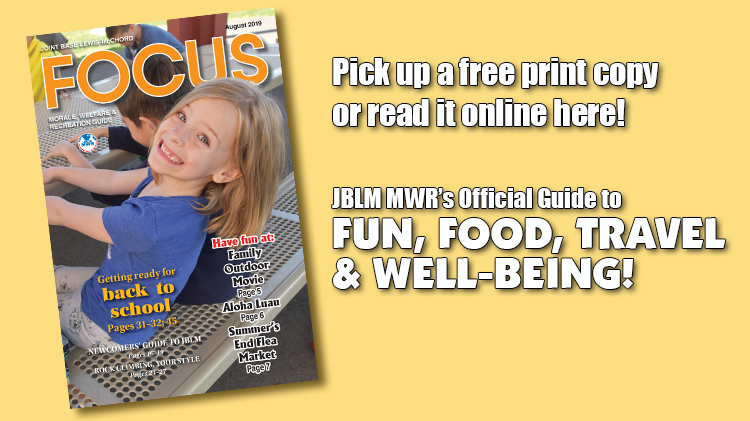 August e-Focus Magazine -- Click here for JBLM MWR events and activities for the month of August 2019.