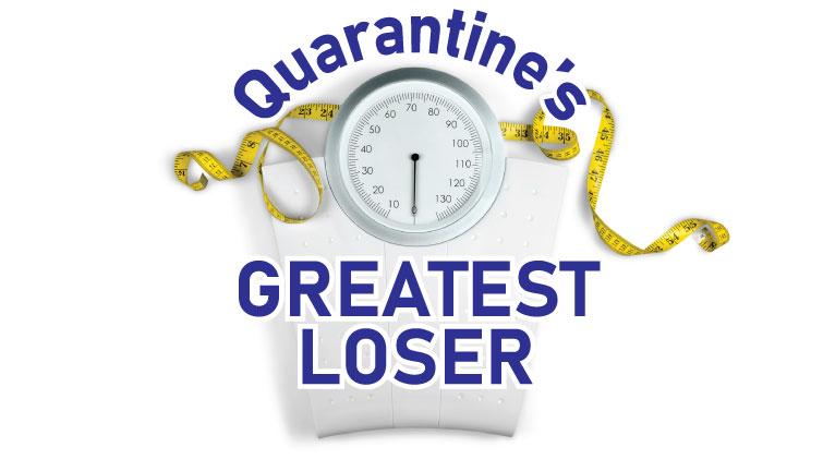 Quarantine's Greatest Loser Contest