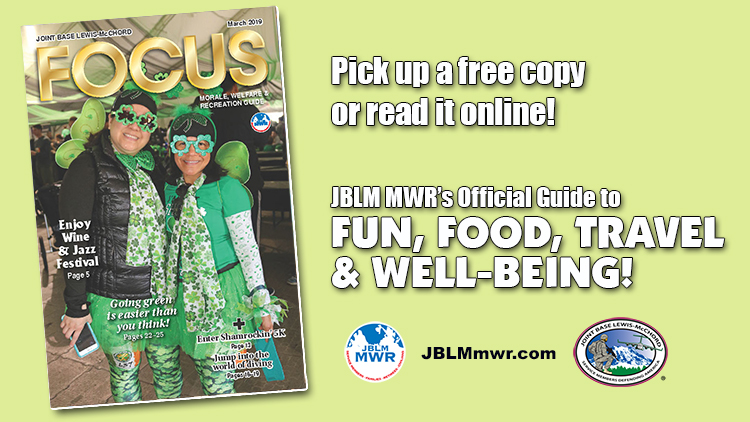 March e-Focus Magazine -- Click here for JBLM MWR events and activities for the month of March 2019.
