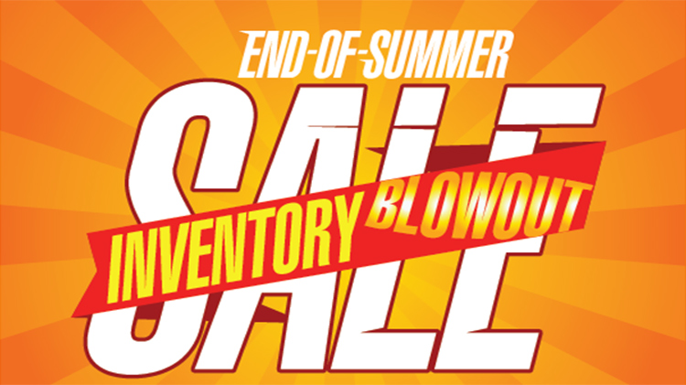 End-of-Summer Inventory Blowout Sale