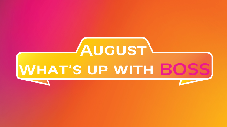 BOSS August Events