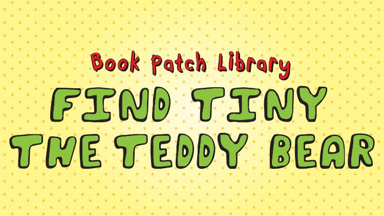 Find Tiny the Teddy Bear