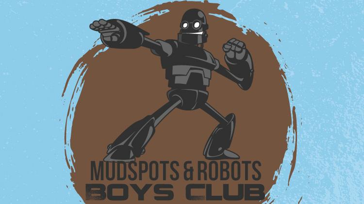 Mudspots & Robots Boys Club