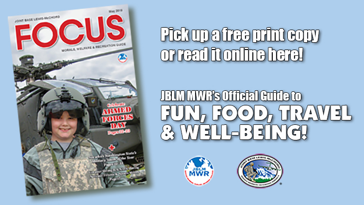 May e-Focus Magazine -- Click here for JBLM MWR events and activities for the month of May 2019.